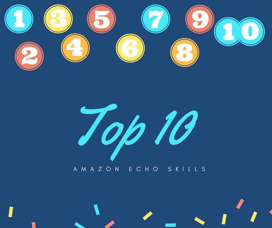 Top 10 Alexa Skills