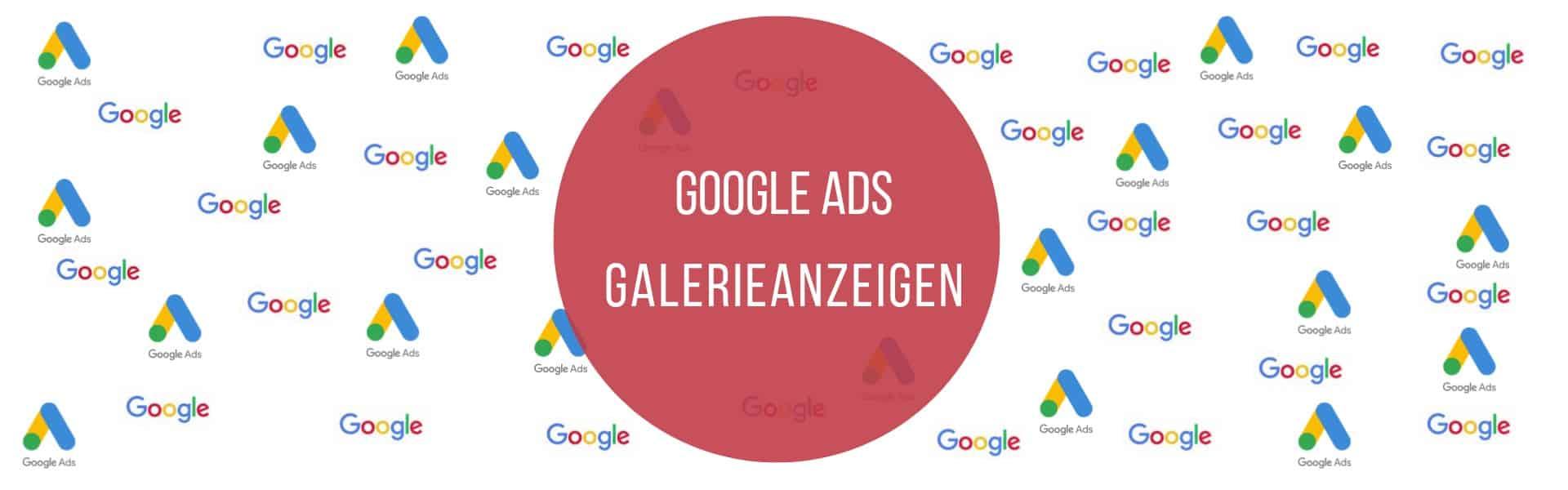 Google Ads Galerie Anzeigen Das Neue Anzeigenformat